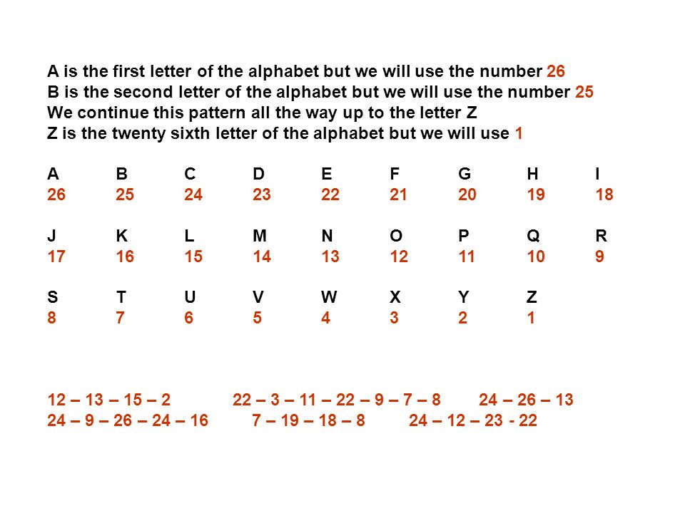 A is the first letter of the alphabet but we will use the number 26