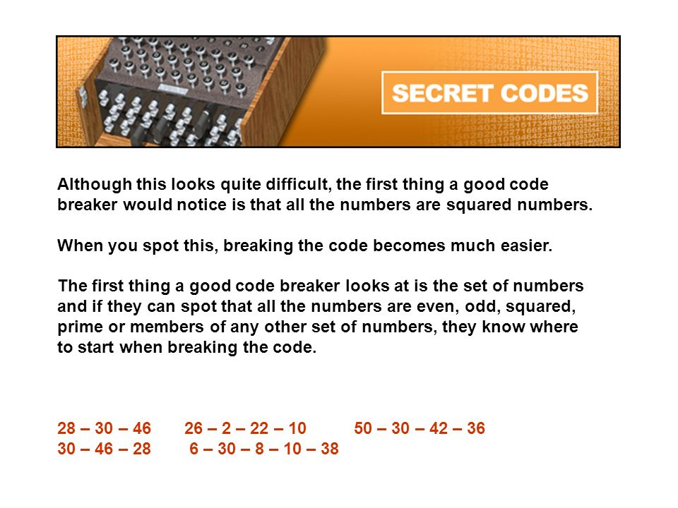 Although this looks quite difficult, the first thing a good code breaker would notice is that all the numbers are squared numbers.