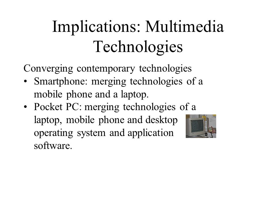 Implications: Multimedia Technologies