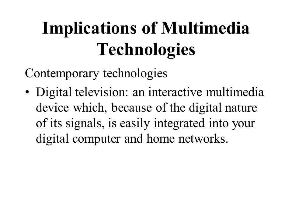 Implications of Multimedia Technologies