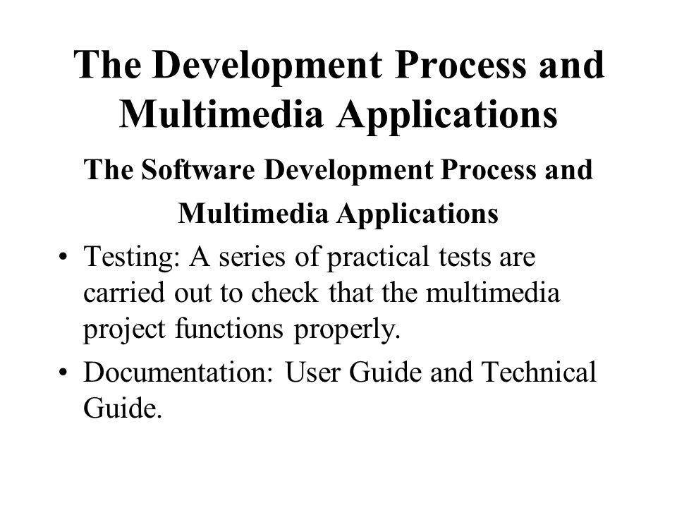 The Development Process and Multimedia Applications