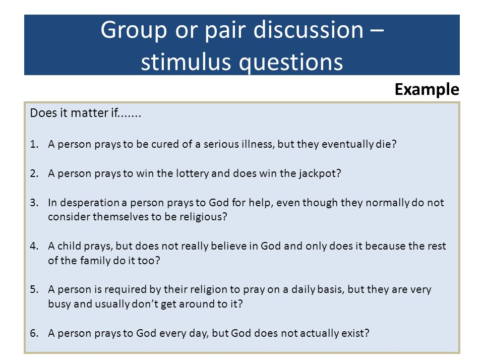 Group or pair discussion – stimulus questions