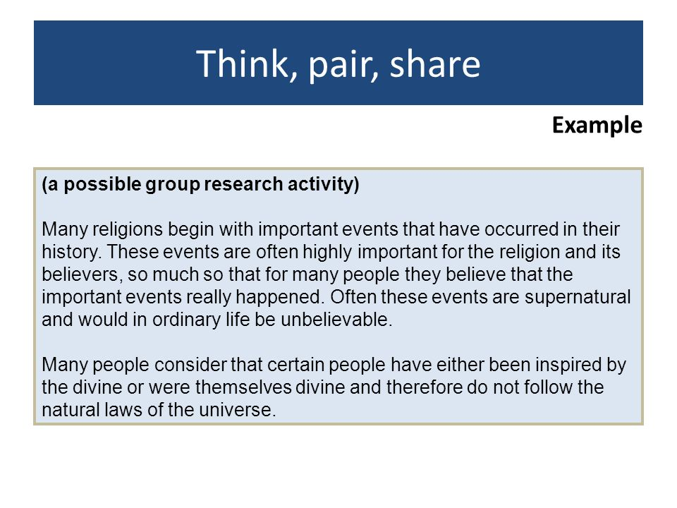 Think, pair, share Example (a possible group research activity)