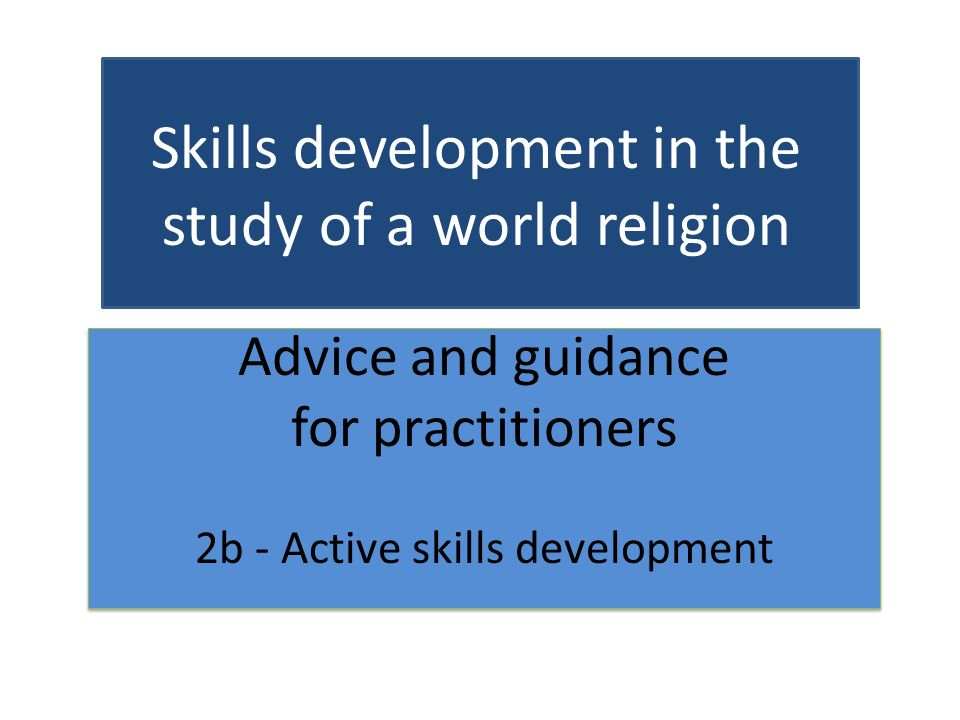 Advice and guidance for practitioners 2b - Active skills development