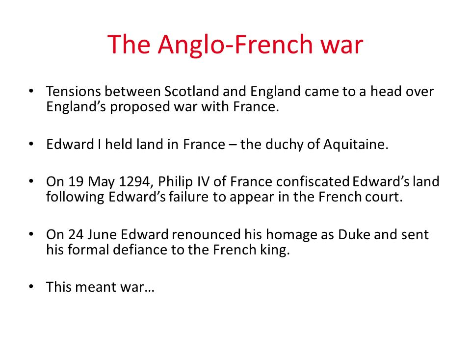 The Anglo-French war Tensions between Scotland and England came to a head over England's proposed war with France.