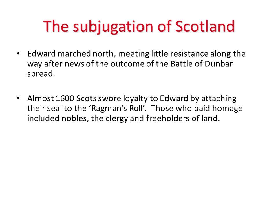 The subjugation of Scotland