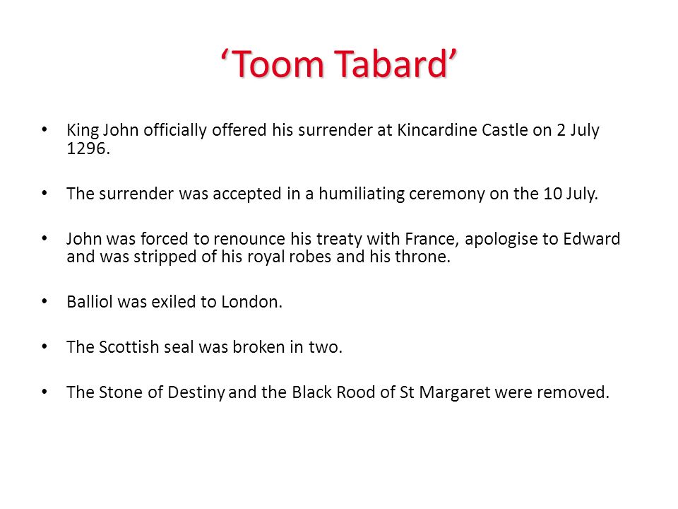 'Toom Tabard' King John officially offered his surrender at Kincardine Castle on 2 July 1296.
