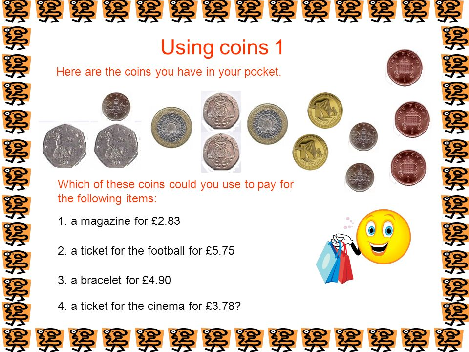 Using coins 1 Here are the coins you have in your pocket.