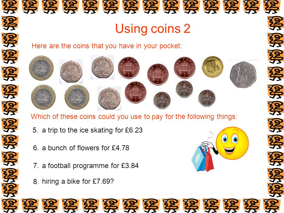 Using coins 2 Here are the coins that you have in your pocket: