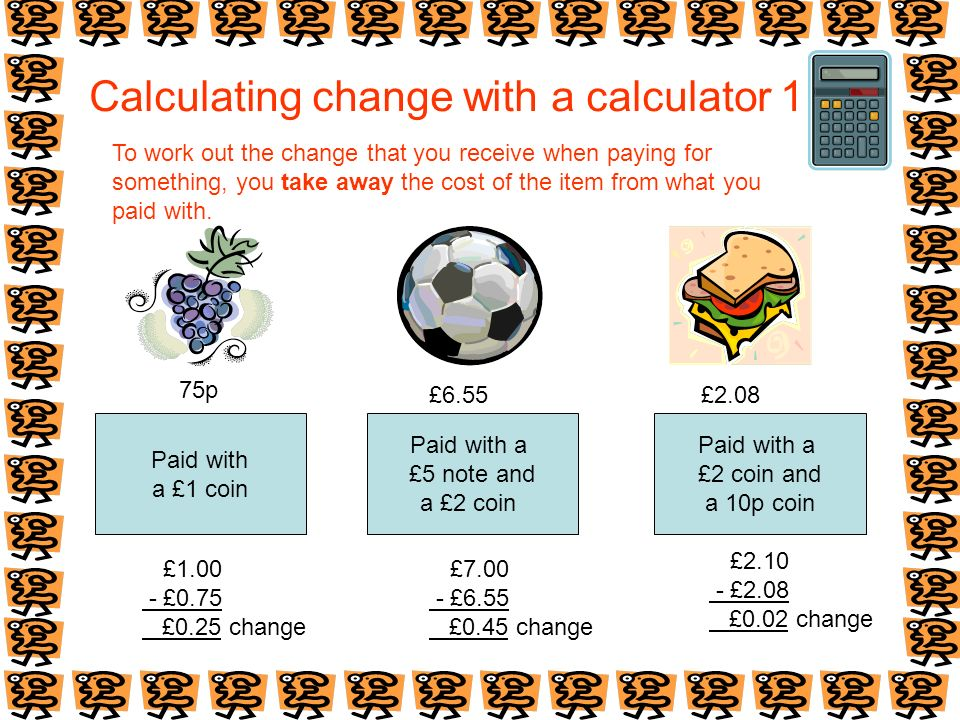 Calculating change with a calculator 1