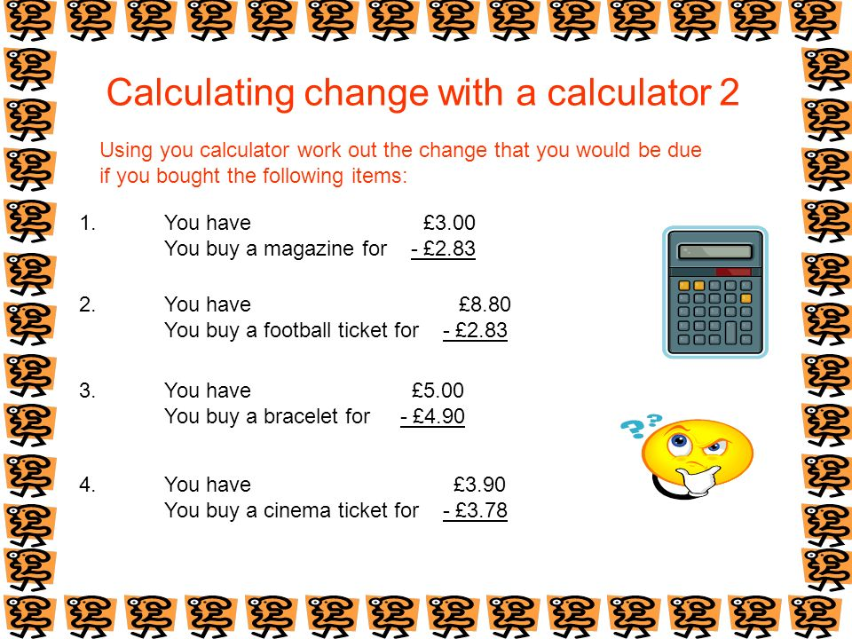 Calculating change with a calculator 2