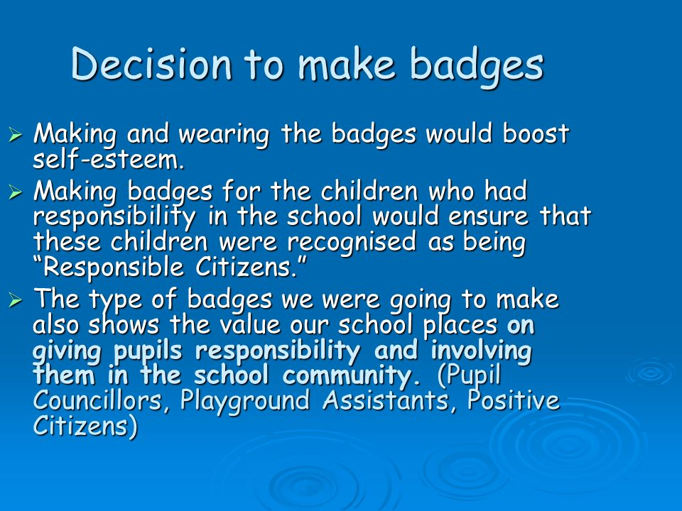 Decision to make badges