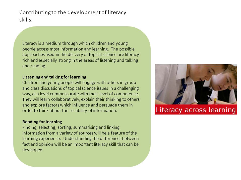 Contributing to the development of literacy skills.