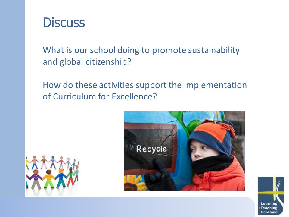 Discuss What is our school doing to promote sustainability and global citizenship
