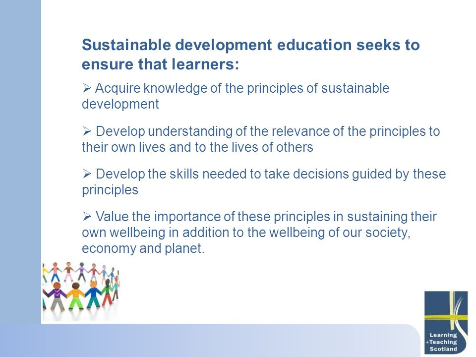 Sustainable development education seeks to ensure that learners: