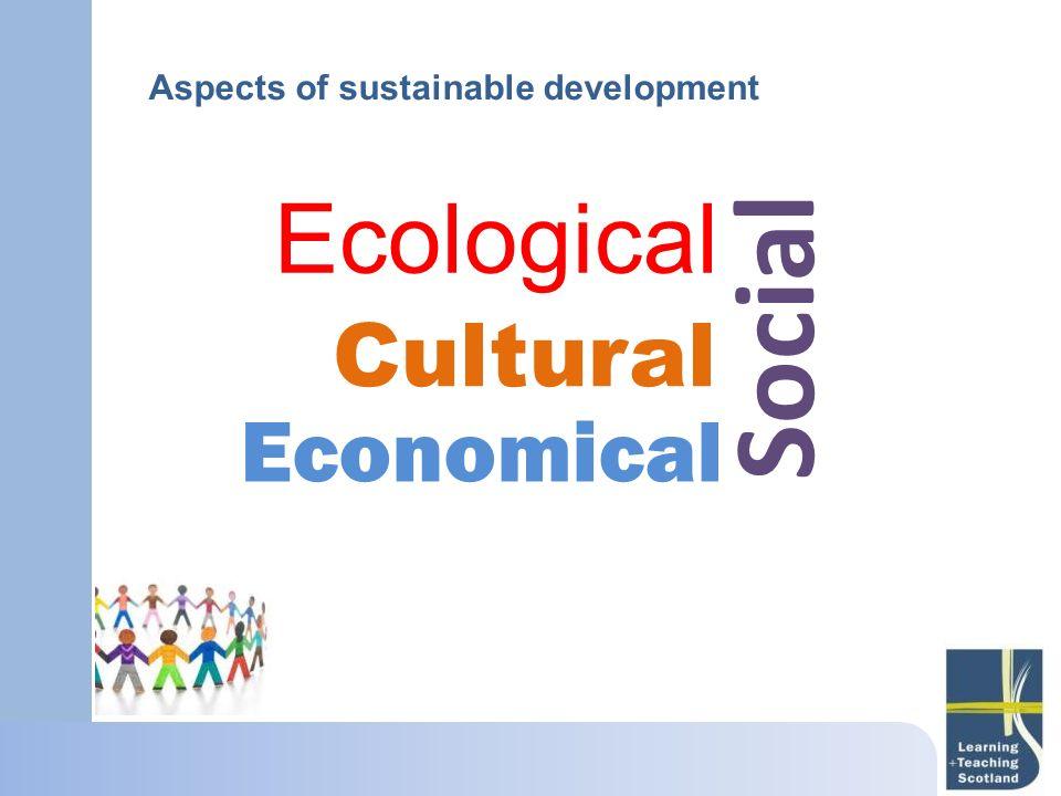 Social Ecological Cultural Economical