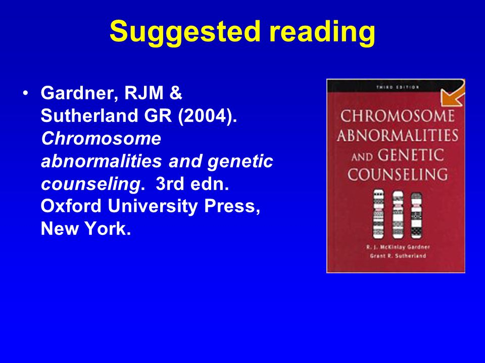 Suggested reading Gardner, RJM & Sutherland GR (2004).