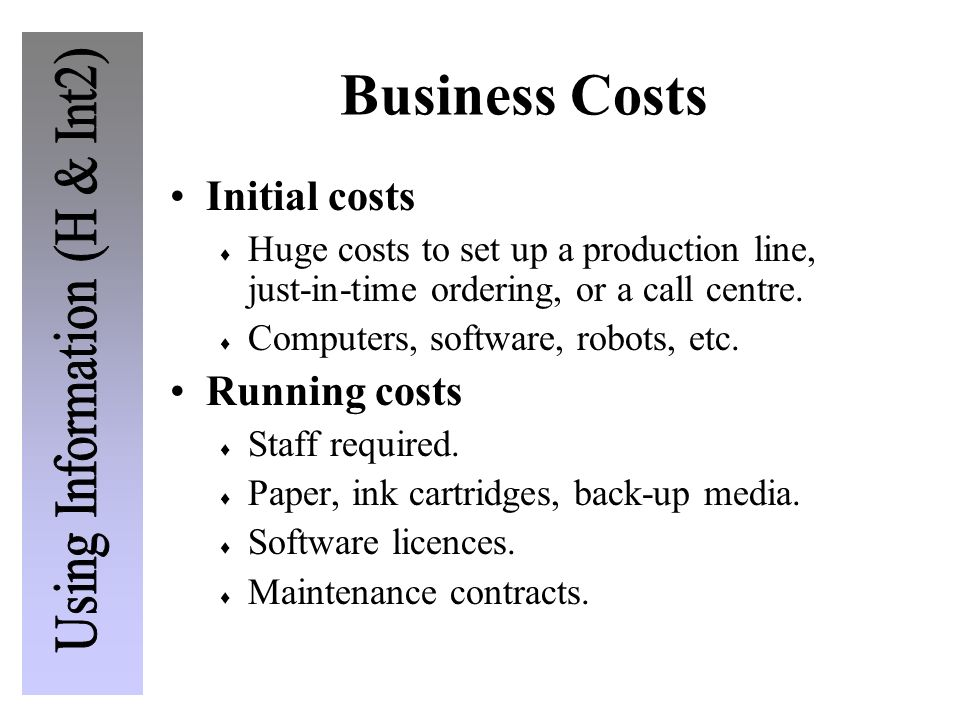 Business Costs Initial costs Running costs