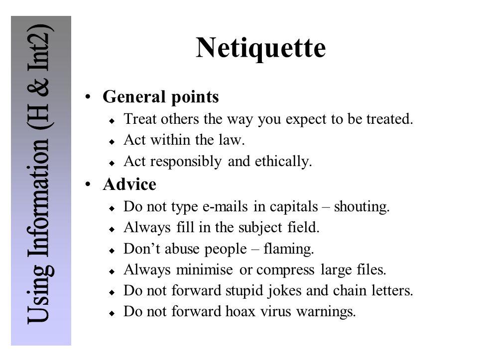 Netiquette General points Advice