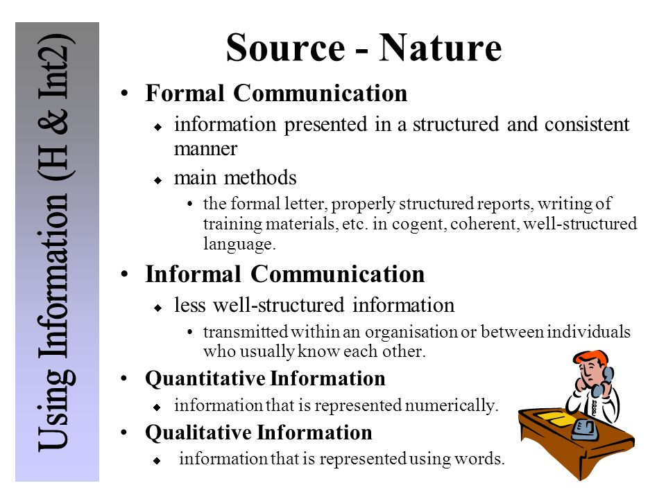 Source - Nature Formal Communication Informal Communication