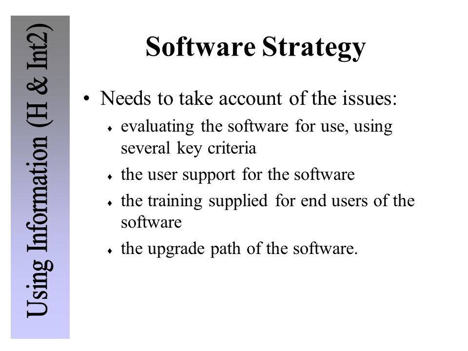 Software Strategy Needs to take account of the issues: