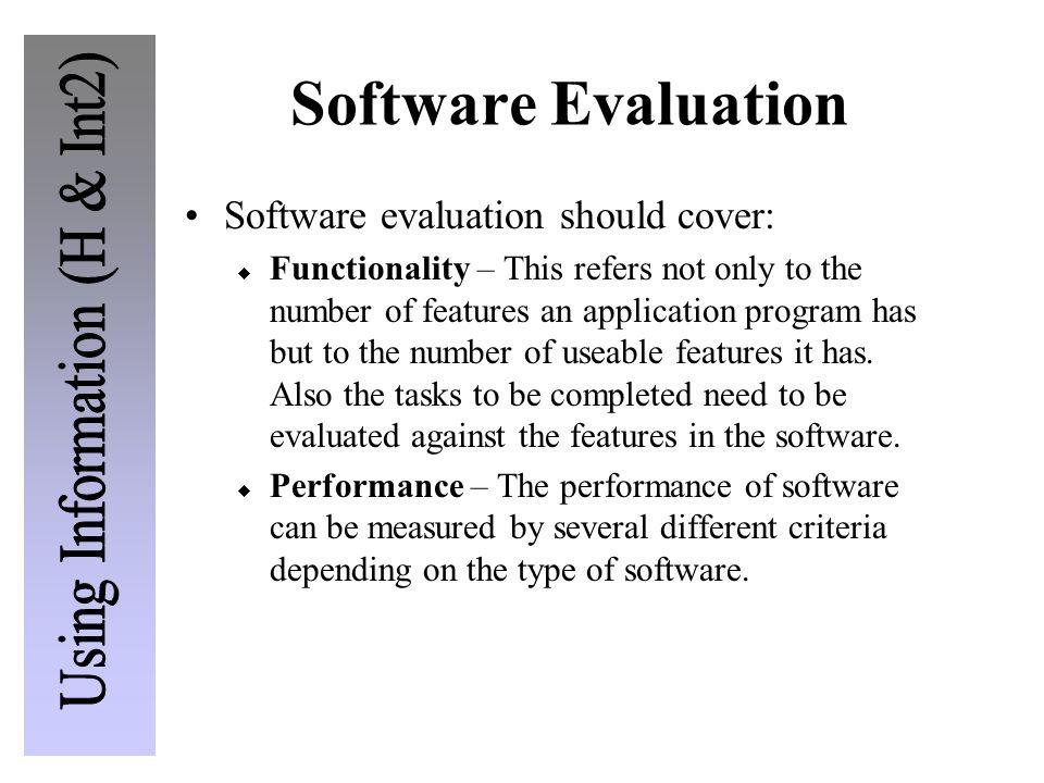 Software Evaluation Software evaluation should cover: