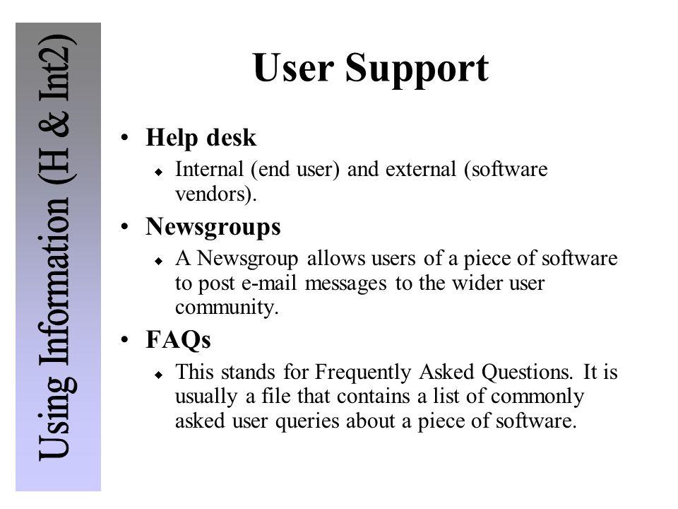 User Support Help desk Newsgroups FAQs