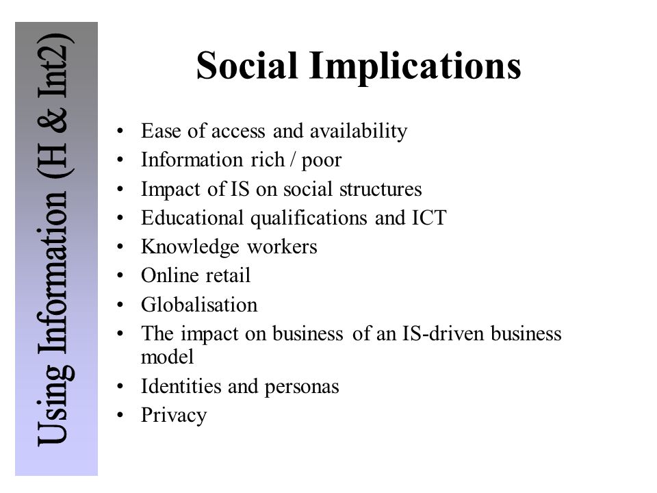 Social Implications Ease of access and availability