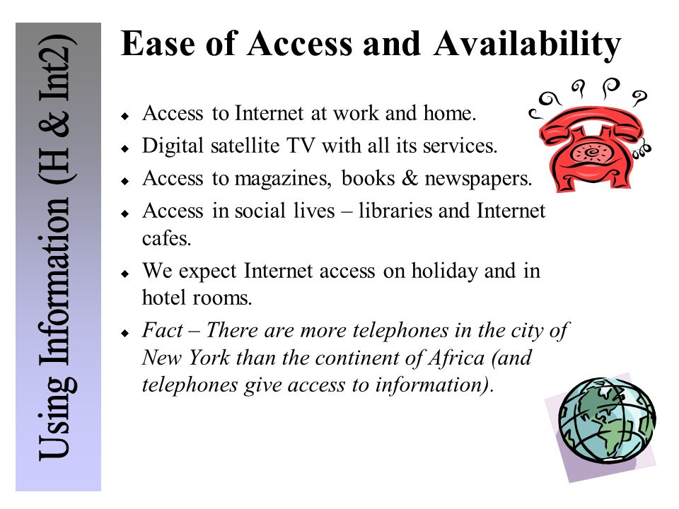 Ease of Access and Availability