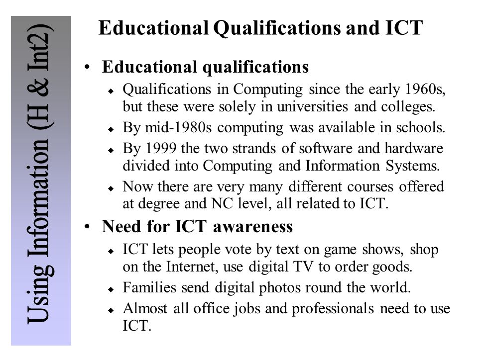 Educational Qualifications and ICT