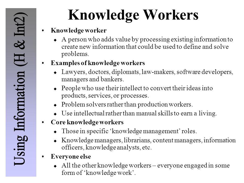 Knowledge Workers Knowledge worker