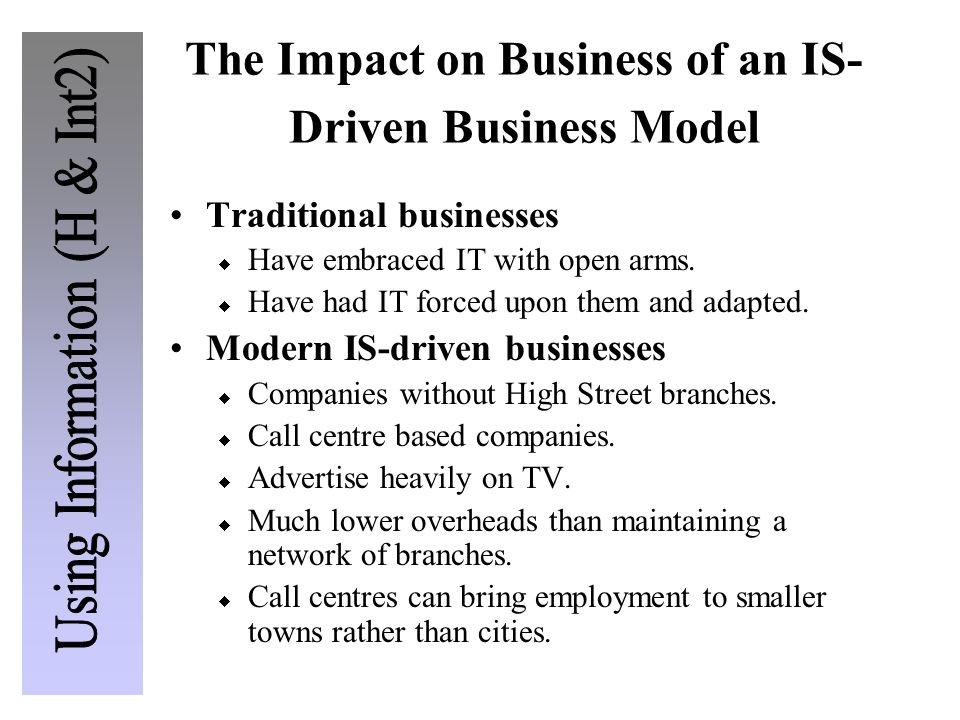 The Impact on Business of an IS-Driven Business Model