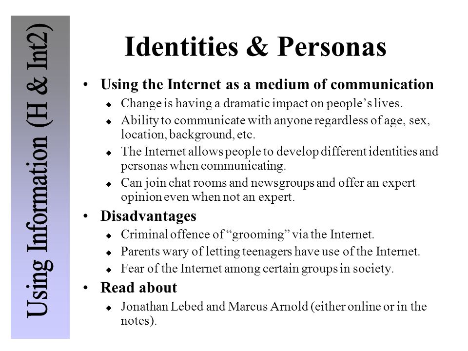 Identities & Personas Using the Internet as a medium of communication