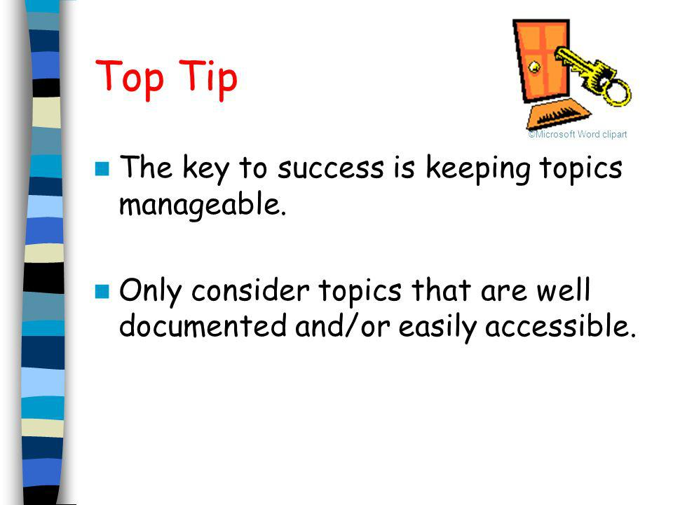 Top Tip The key to success is keeping topics manageable.