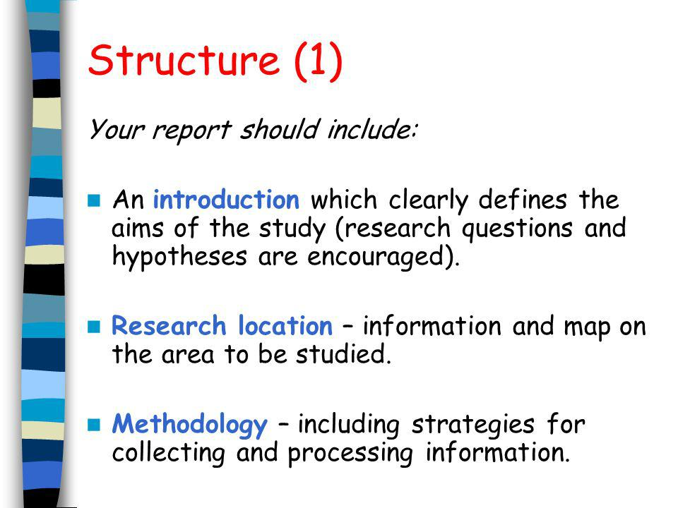 Structure (1) Your report should include: