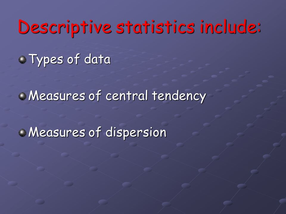 Descriptive statistics include: