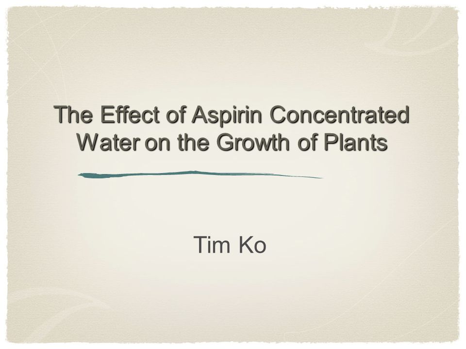 """does aspirin effect plants The effect of aspirin on plants have you ever wondered if aspirin can be used for anything other than pain we chose this topic, """"does aspirin affect the growth of plants"""" because it sounded interesting and we wanted to experiment about it."""