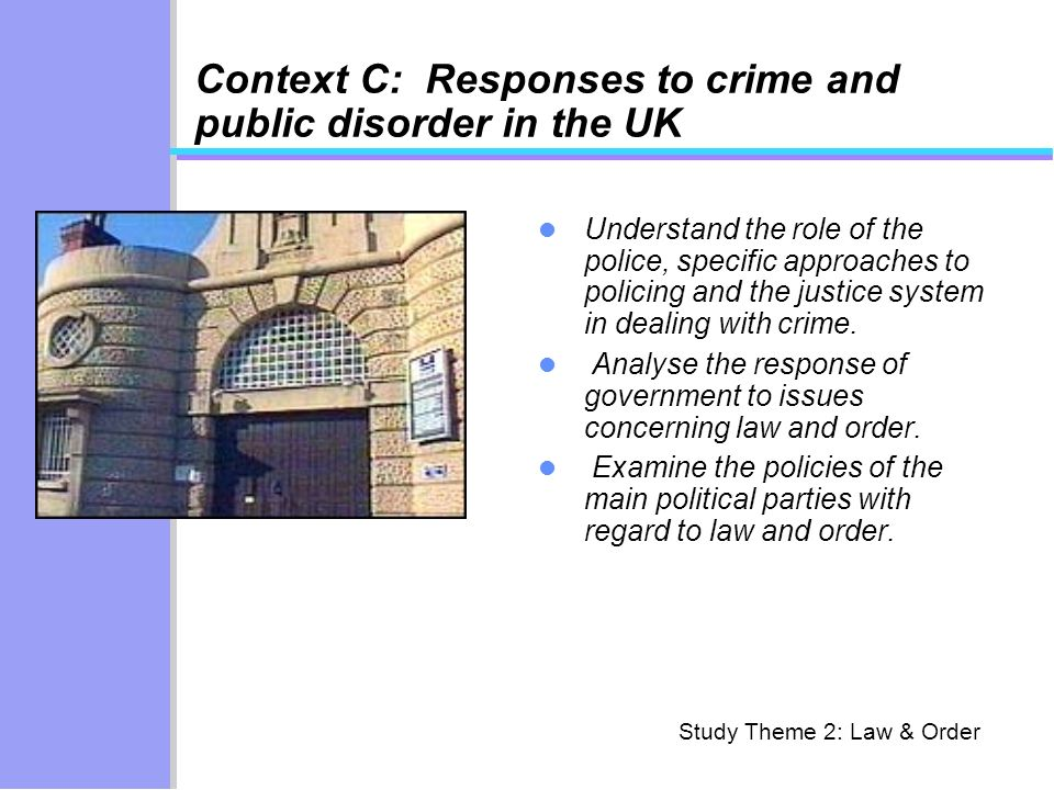 Context C: Responses to crime and public disorder in the UK