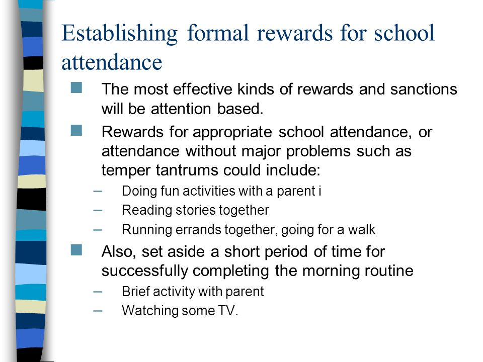 Establishing formal rewards for school attendance
