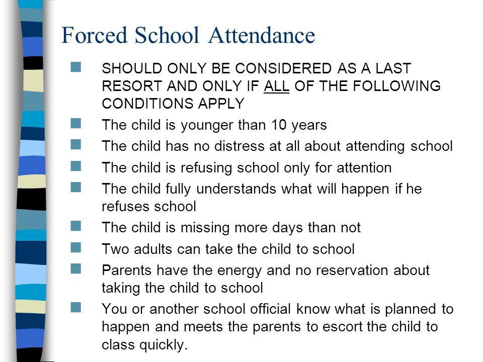 Forced School Attendance