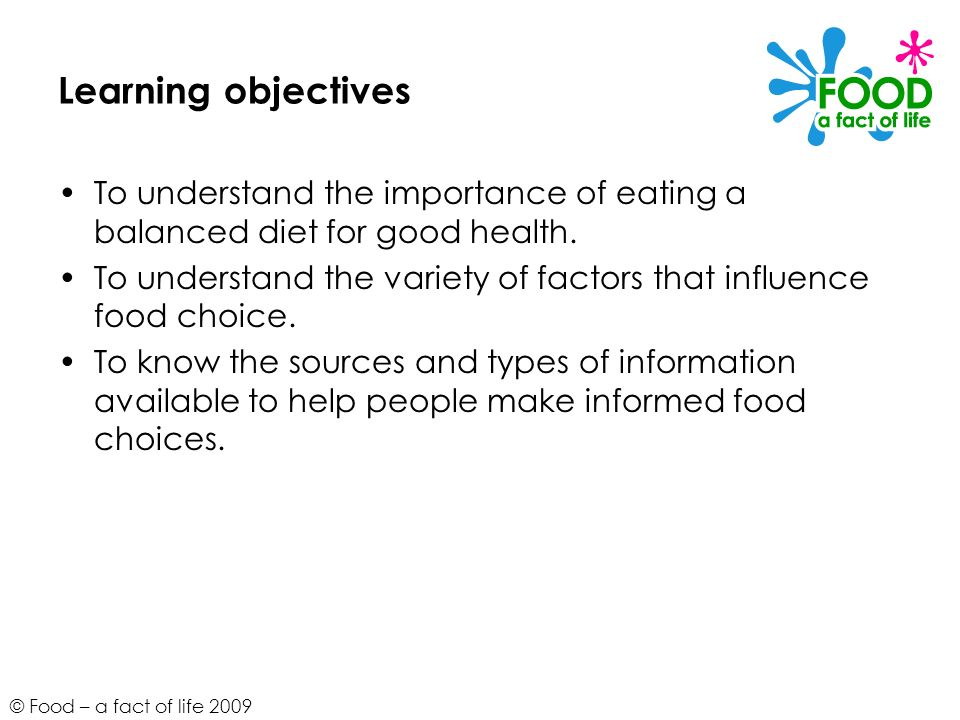Learning objectives To understand the importance of eating a balanced diet for good health.