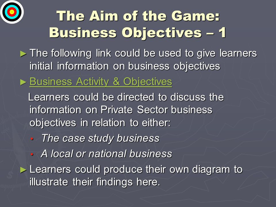 The Aim of the Game: Business Objectives – 1