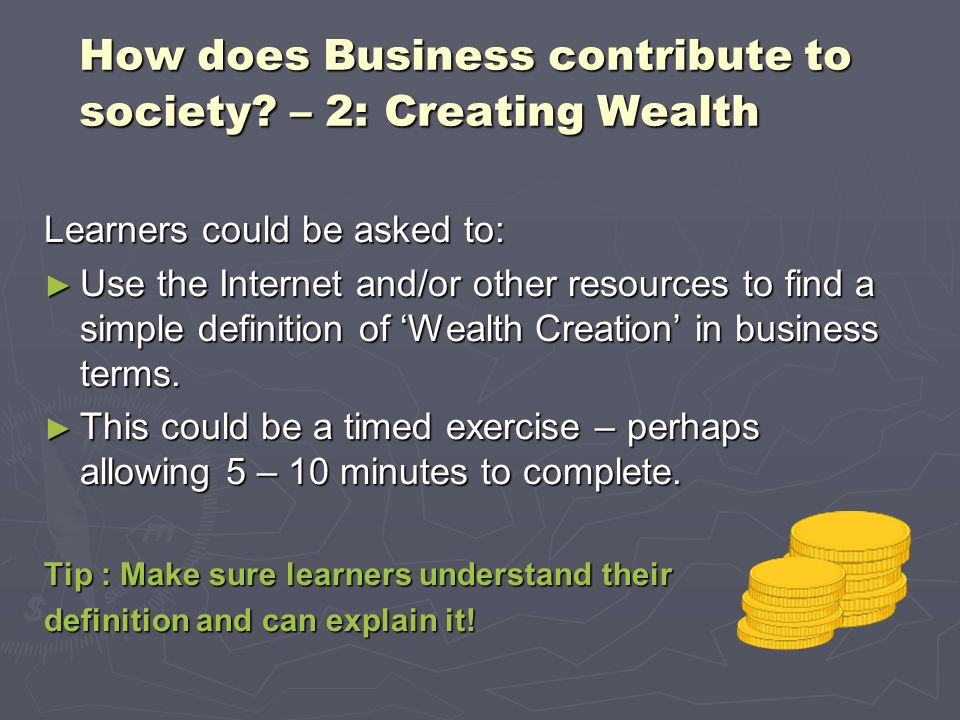 How does Business contribute to society – 2: Creating Wealth