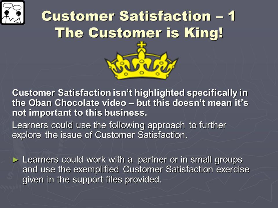 Customer Satisfaction – 1 The Customer is King!