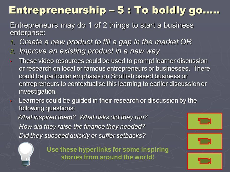 Entrepreneurship – 5 : To boldly go…..