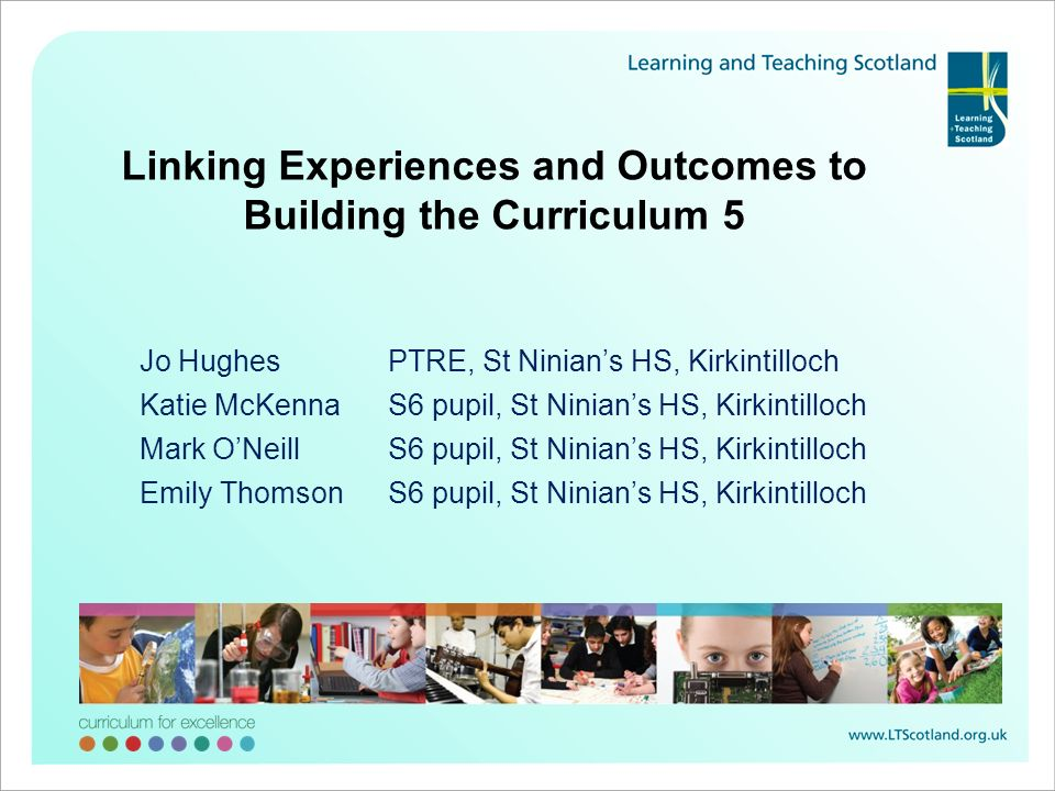 Linking Experiences and Outcomes to Building the Curriculum 5
