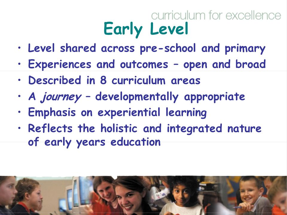 Early Level Level shared across pre-school and primary