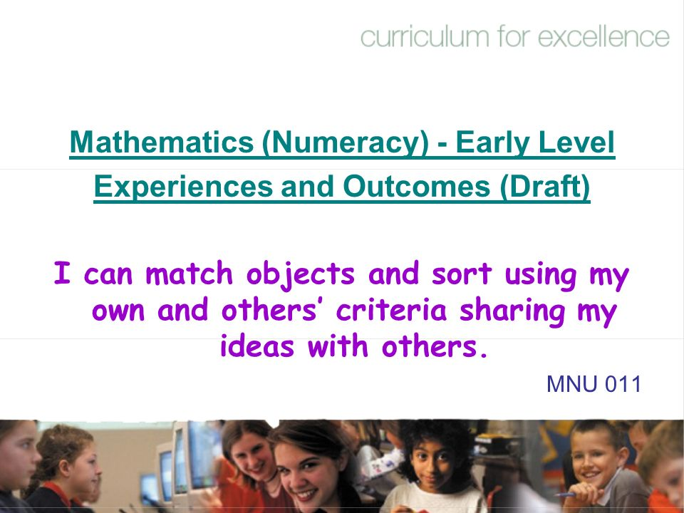Mathematics (Numeracy) - Early Level Experiences and Outcomes (Draft)