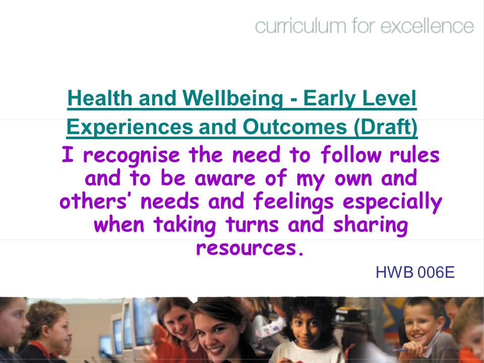 Health and Wellbeing - Early Level Experiences and Outcomes (Draft)