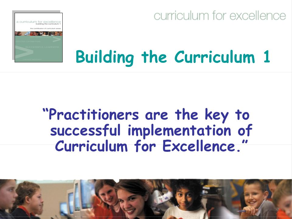 Building the Curriculum 1